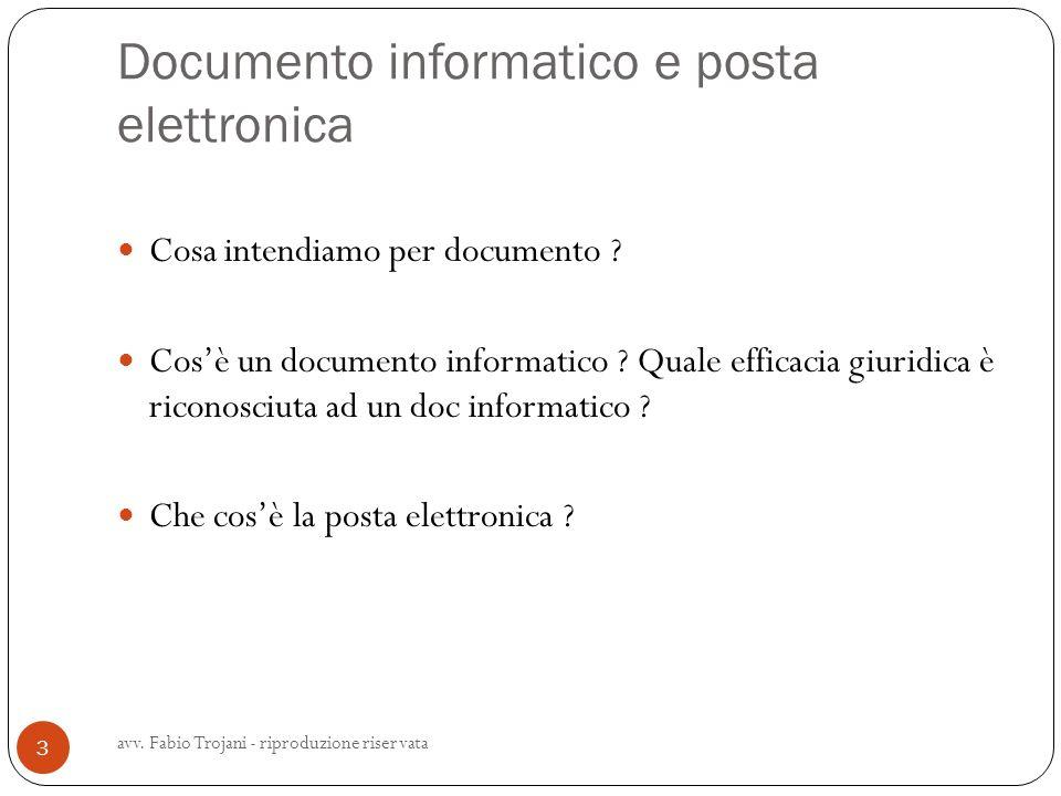 Documento informatico e posta elettronica Cosa intendiamo per documento ? Cosè un documento informatico ? Quale efficacia giuridica è riconosciuta ad