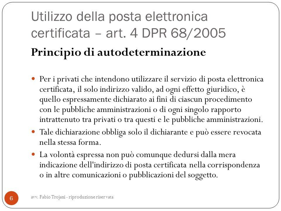 Utilizzo della posta elettronica certificata – art. 4 DPR 68/2005 Principio di autodeterminazione Per i privati che intendono utilizzare il servizio d