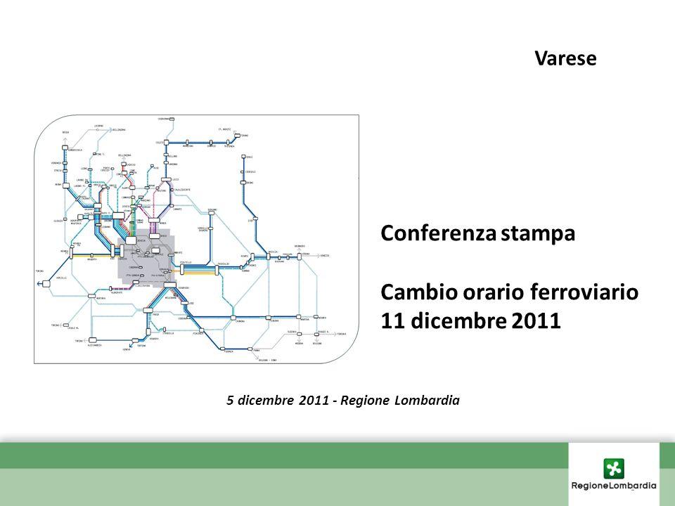 Conferenza stampa Cambio orario ferroviario 11 dicembre 2011 1 5 dicembre 2011 - Regione Lombardia Varese