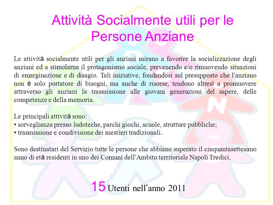 Attività Socialmente utili per le Persone Anziane Le attivit à socialmente utili per gli anziani mirano a favorire la socializzazione degli anziani ed