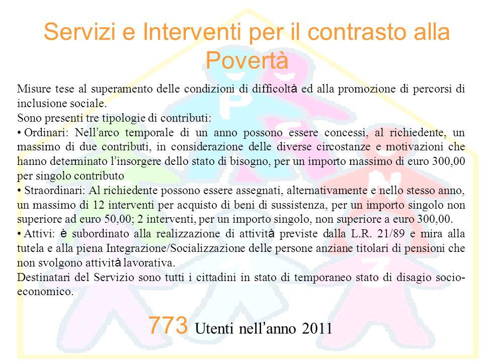 Servizi e Interventi per il contrasto alla Povertà Misure tese al superamento delle condizioni di difficolt à ed alla promozione di percorsi di inclus
