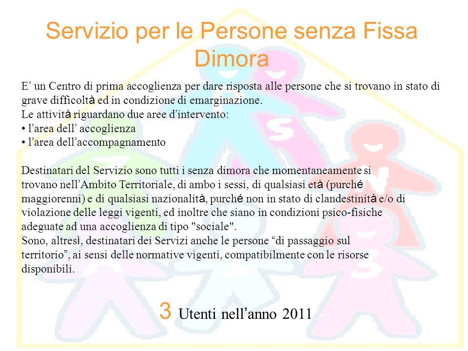 Servizio per le Persone senza Fissa Dimora E un Centro di prima accoglienza per dare risposta alle persone che si trovano in stato di grave difficolt