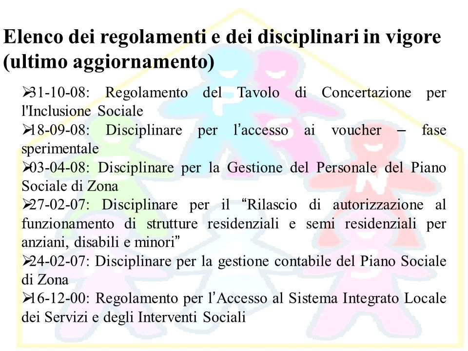 Elenco dei regolamenti e dei disciplinari in vigore (ultimo aggiornamento) 31-10-08: Regolamento del Tavolo di Concertazione per l'Inclusione Sociale