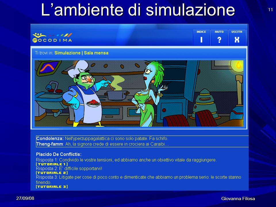 27/09/08 Giovanna Filosa 11 Lambiente di simulazione