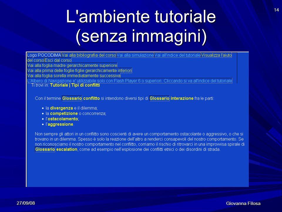 27/09/08 Giovanna Filosa 14 L'ambiente tutoriale (senza immagini)