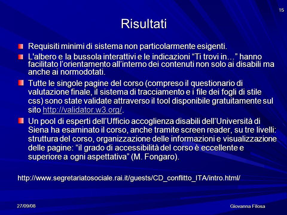 27/09/08 Giovanna Filosa 15 Risultati Requisiti minimi di sistema non particolarmente esigenti.