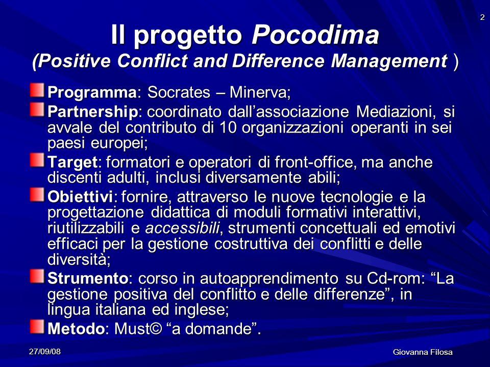 27/09/08 Giovanna Filosa 2 Il progetto Pocodima (Positive Conflict and Difference Management ) Programma: Socrates – Minerva; Partnership: coordinato