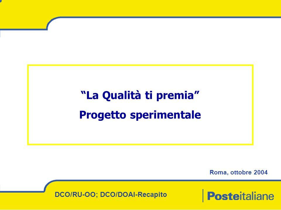 1 DCO/RU-OO; DCO/DOAI-Recapito Roma, ottobre 2004 La Qualità ti premia Progetto sperimentale
