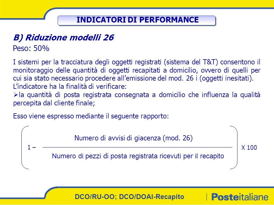 7 B) Riduzione modelli 26 Peso: 50% I sistemi per la tracciatura degli oggetti registrati (sistema del T&T) consentono il monitoraggio delle quantità