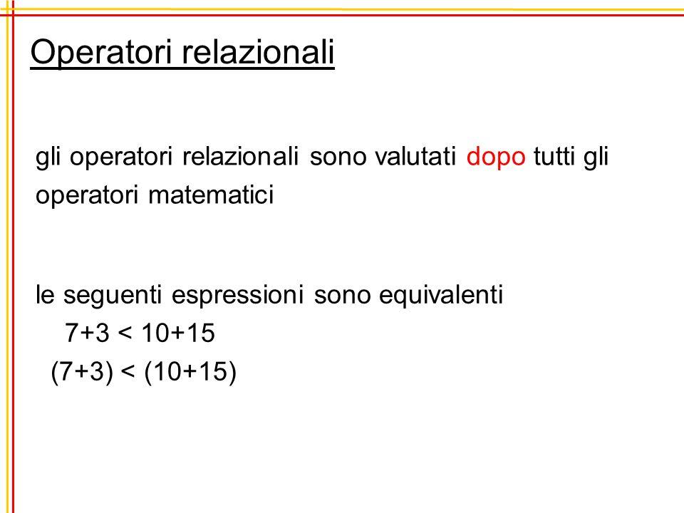 Operatori relazionali se loperazione relazionale riguarda numeri interi e reali gli interi vengono trasformati in numeri reali operazione risultato 6 == 6..TRUE.