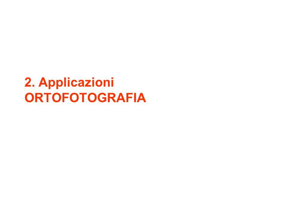 2. Applicazioni ORTOFOTOGRAFIA