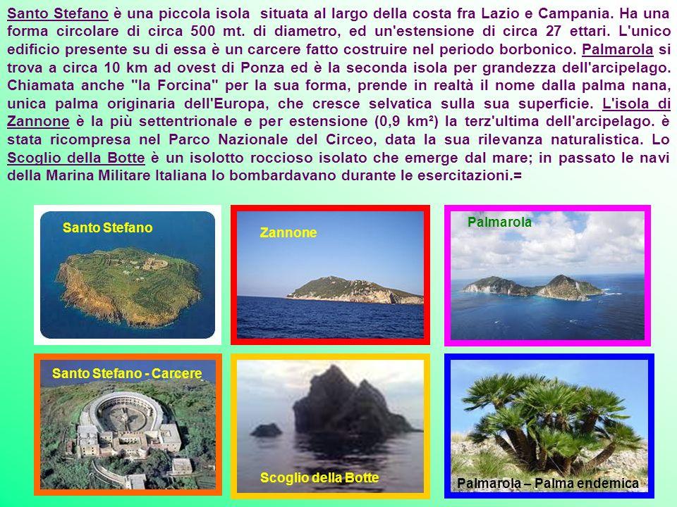 Al largo delle coste del golfo di Gaeta nel Lazio si incontrano le isole Ponziane o Pontine di circa 12 km², con una popolazione complessiva di 4000 a