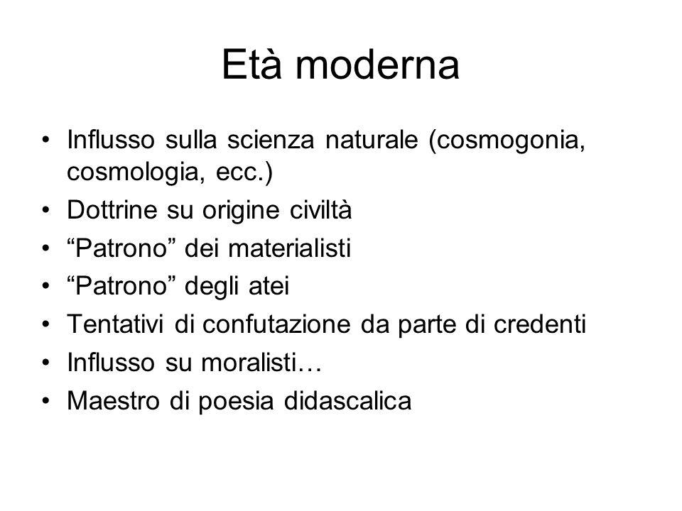 Età moderna Influsso sulla scienza naturale (cosmogonia, cosmologia, ecc.) Dottrine su origine civiltà Patrono dei materialisti Patrono degli atei Ten