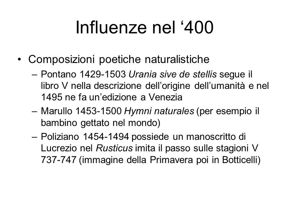 Influenze nel 400 Composizioni poetiche naturalistiche –Pontano 1429-1503 Urania sive de stellis segue il libro V nella descrizione dellorigine dellum