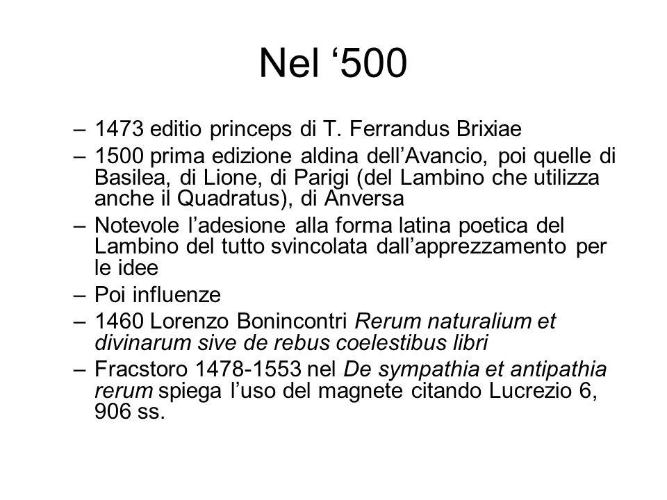 Nel 500 –1473 editio princeps di T. Ferrandus Brixiae –1500 prima edizione aldina dellAvancio, poi quelle di Basilea, di Lione, di Parigi (del Lambino
