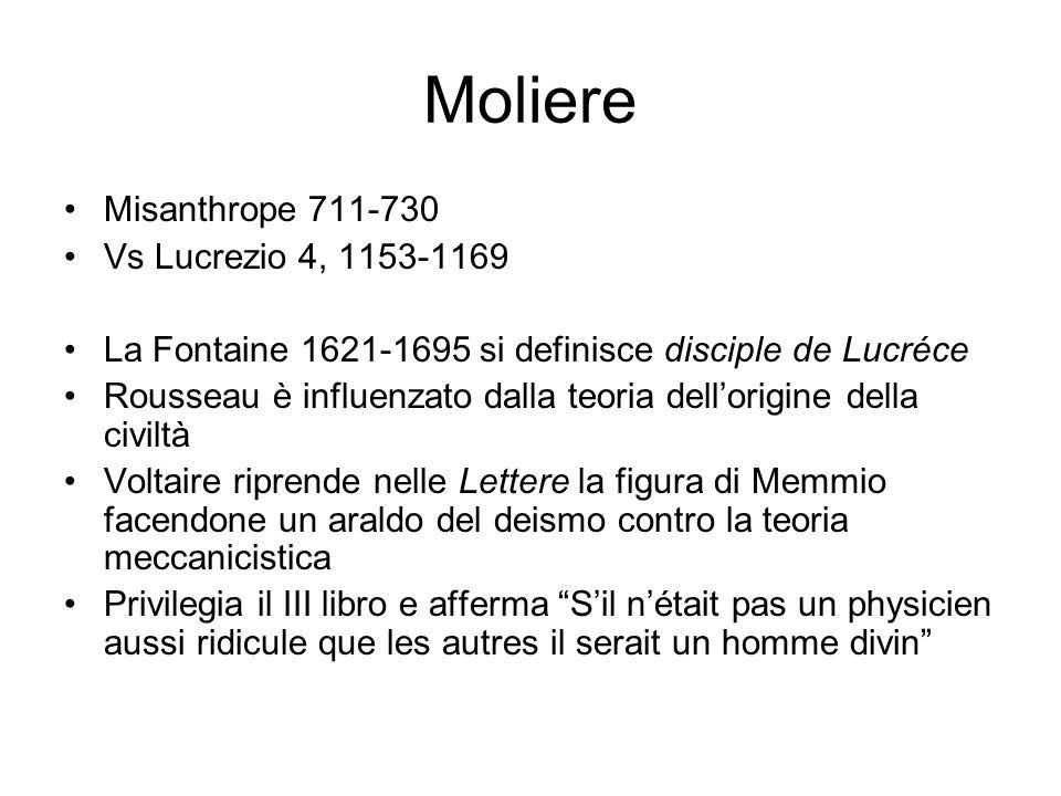 Moliere Misanthrope 711-730 Vs Lucrezio 4, 1153-1169 La Fontaine 1621-1695 si definisce disciple de Lucréce Rousseau è influenzato dalla teoria dellor