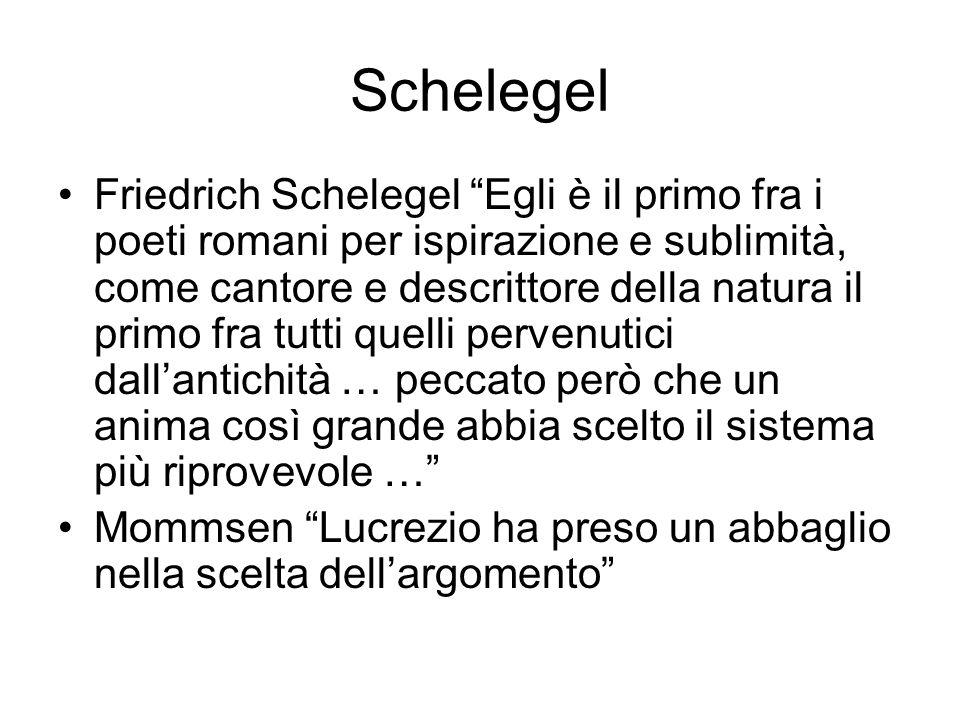 Schelegel Friedrich Schelegel Egli è il primo fra i poeti romani per ispirazione e sublimità, come cantore e descrittore della natura il primo fra tut