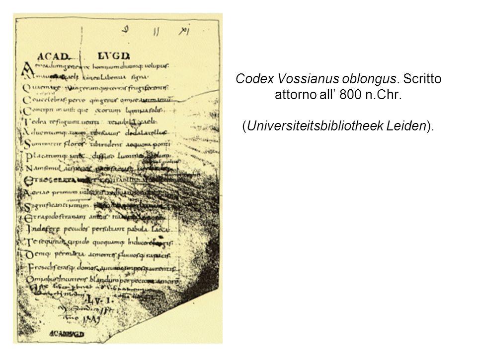 Codex Vossianus oblongus. Scritto attorno all 800 n.Chr. (Universiteitsbibliotheek Leiden).