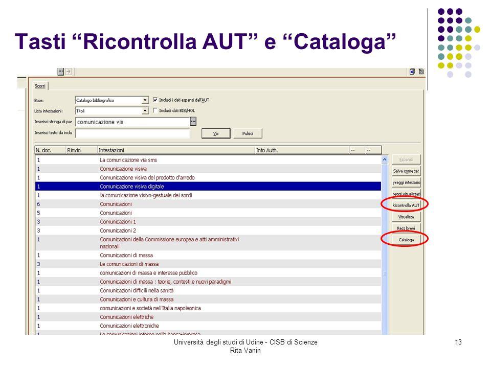 Università degli studi di Udine - CISB di Scienze Rita Vanin 13 Tasti Ricontrolla AUT e Cataloga