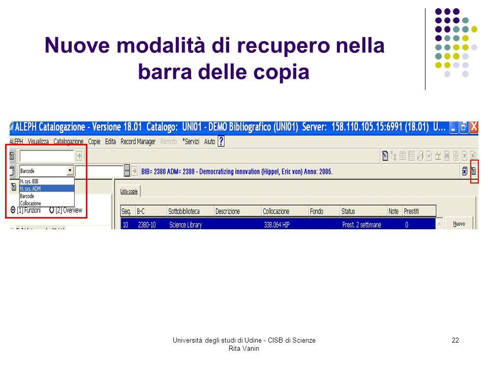 Università degli studi di Udine - CISB di Scienze Rita Vanin 22 Nuove modalità di recupero nella barra delle copia