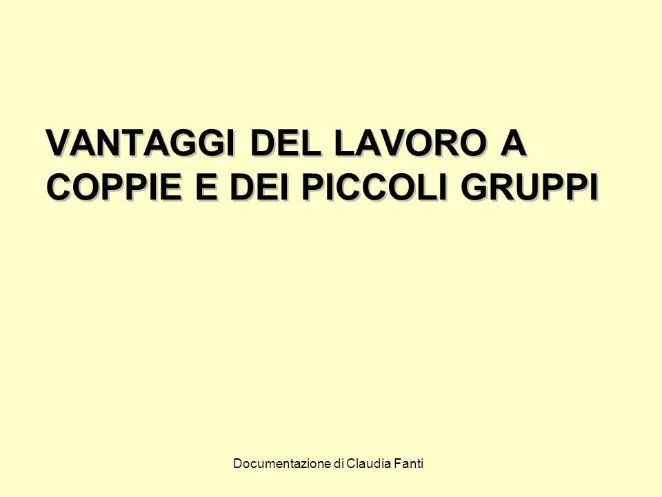 Documentazione di Claudia Fanti VANTAGGI DEL LAVORO A COPPIE E DEI PICCOLI GRUPPI