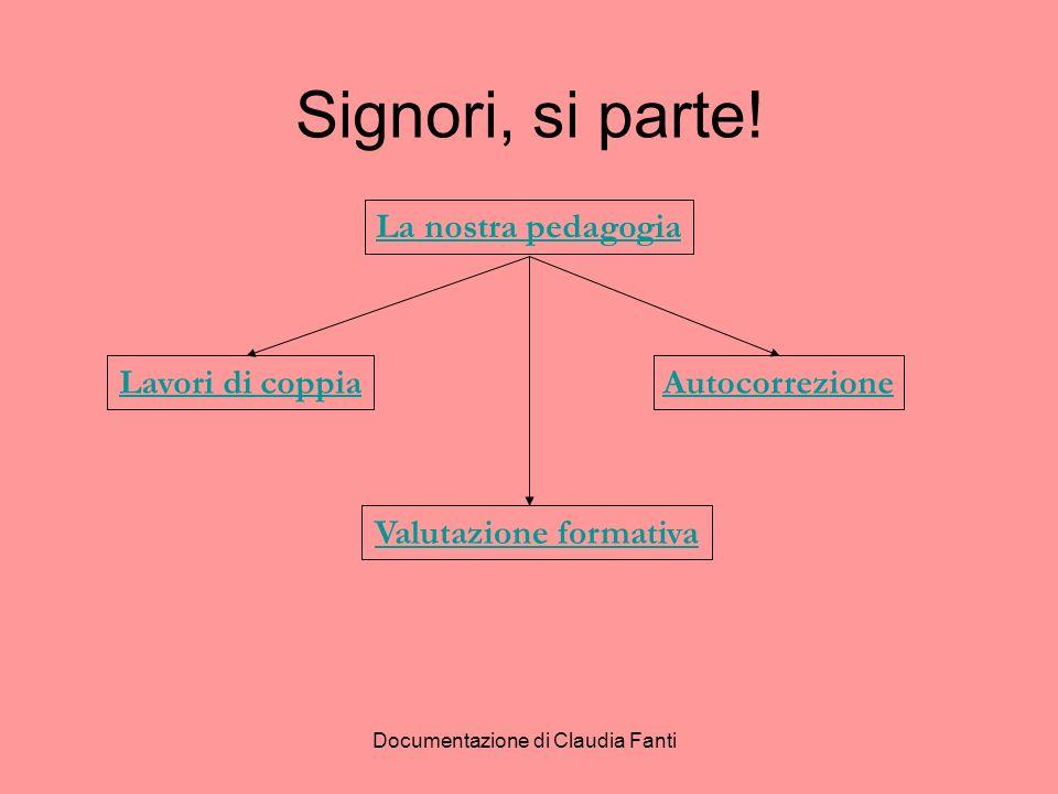Documentazione di Claudia Fanti Signori, si parte! La nostra pedagogia Lavori di coppia Valutazione formativa Autocorrezione