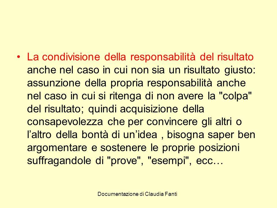 Documentazione di Claudia Fanti La condivisione della responsabilità del risultato anche nel caso in cui non sia un risultato giusto: assunzione della