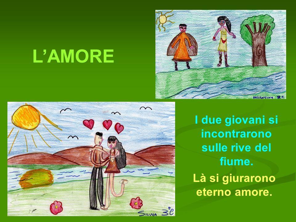 LAMORE I due giovani si incontrarono sulle rive del fiume. Là si giurarono eterno amore.