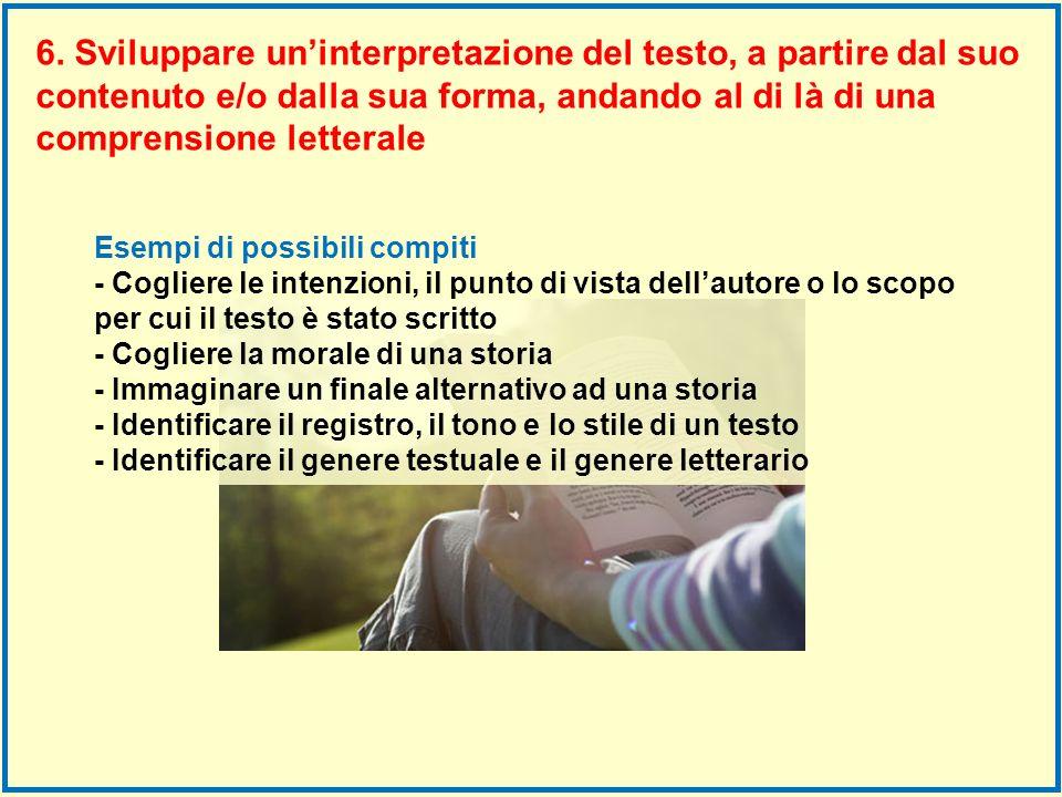 Esempi di possibili compiti - Cogliere le intenzioni, il punto di vista dellautore o lo scopo per cui il testo è stato scritto - Cogliere la morale di