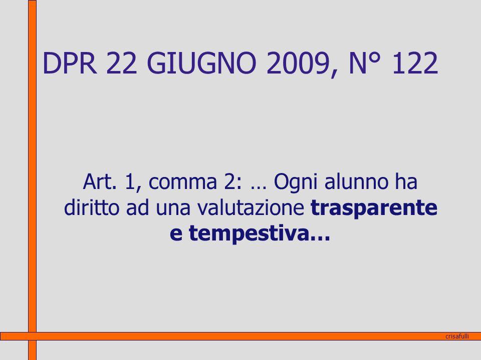 DPR 22 GIUGNO 2009, N° 122 Art. 1, comma 2: … Ogni alunno ha diritto ad una valutazione trasparente e tempestiva… crisafulli