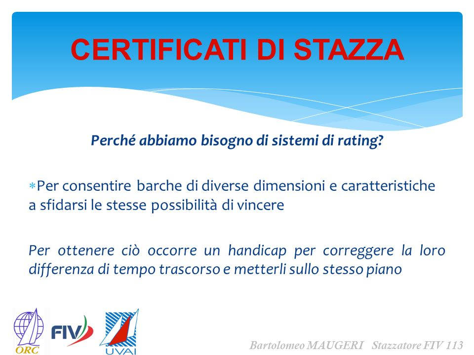CERTIFICATI DI STAZZA Bartolomeo MAUGERI Stazzatore FIV 113 Le opzioni di compenso, ovvero di calcolo del tempo compensato sono divise in due riquadri: