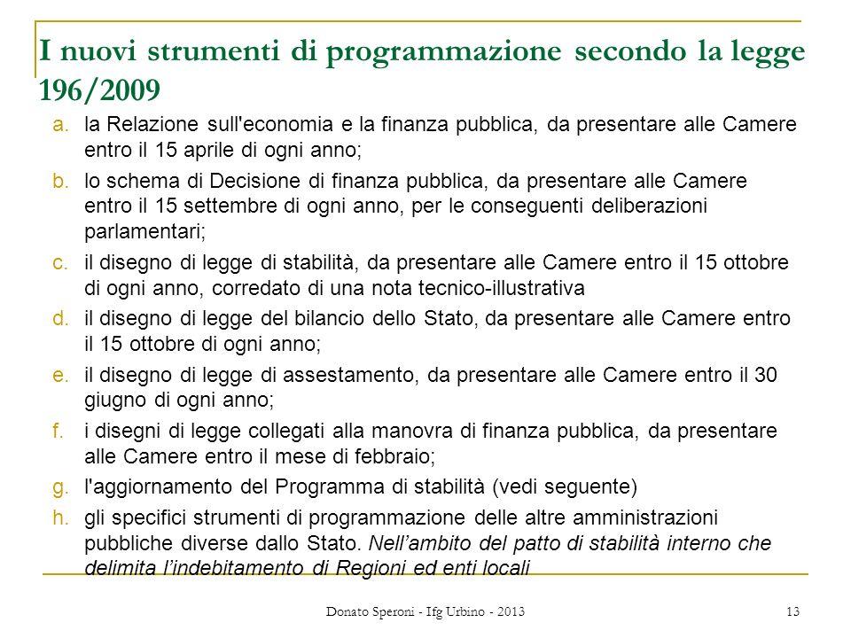 Donato Speroni - Ifg Urbino - 2013 13 I nuovi strumenti di programmazione secondo la legge 196/2009 a.la Relazione sull'economia e la finanza pubblica