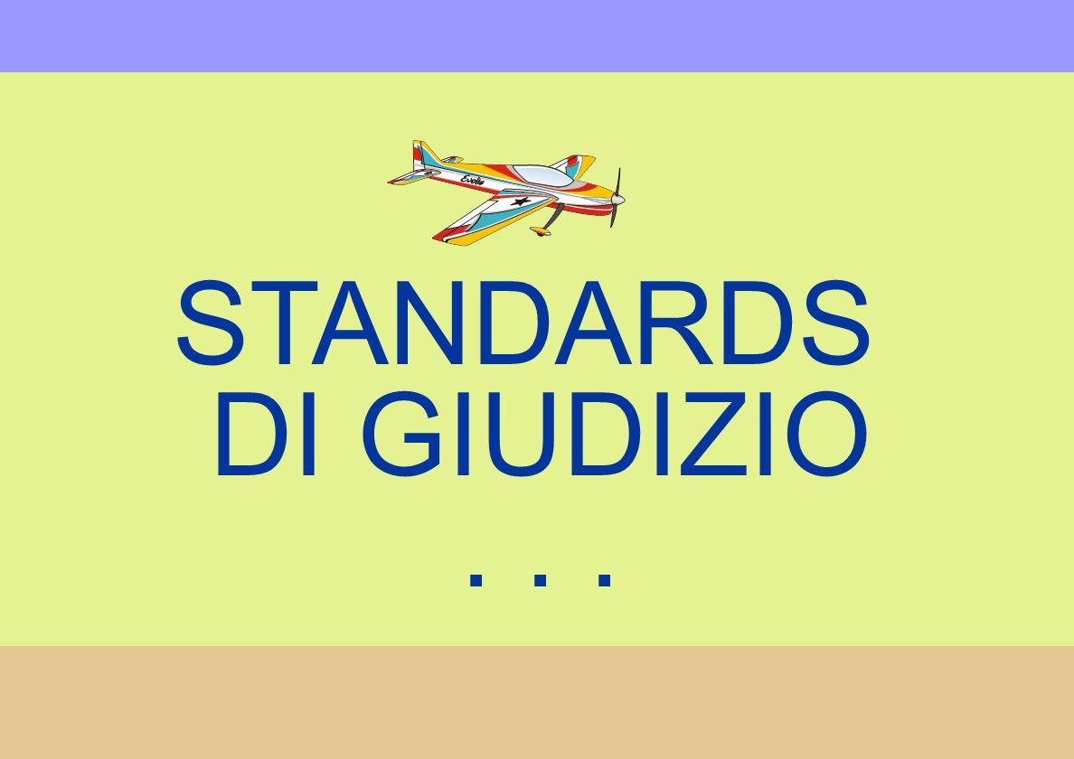 STANDARDS DI GIUDIZIO...