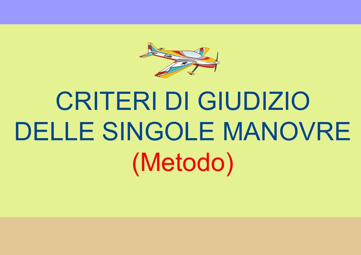 CRITERI DI GIUDIZIO DELLE SINGOLE MANOVRE (Metodo)