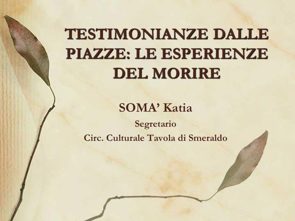 TESTIMONIANZE DALLE PIAZZE: LE ESPERIENZE DEL MORIRE SOMA Katia Segretario Circ.