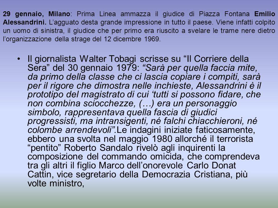 Il giornalista Walter Tobagi scrisse su Il Corriere della Sera del 30 gennaio 1979: Sarà per quella faccia mite, da primo della classe che ci lascia c