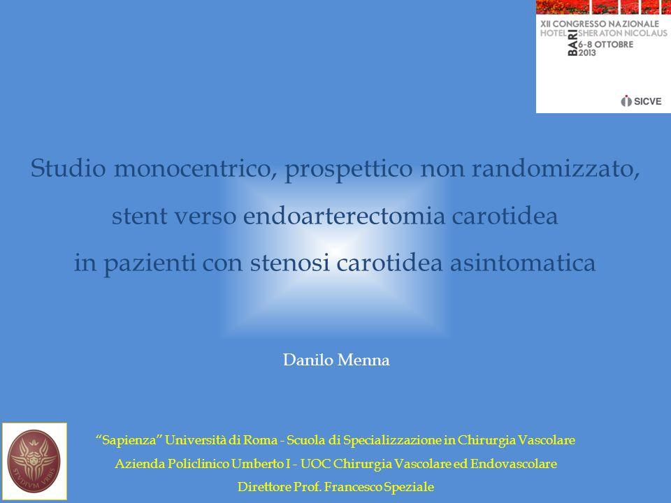 Studio monocentrico, prospettico non randomizzato, stent verso endoarterectomia carotidea in pazienti con stenosi carotidea asintomatica Sapienza Univ