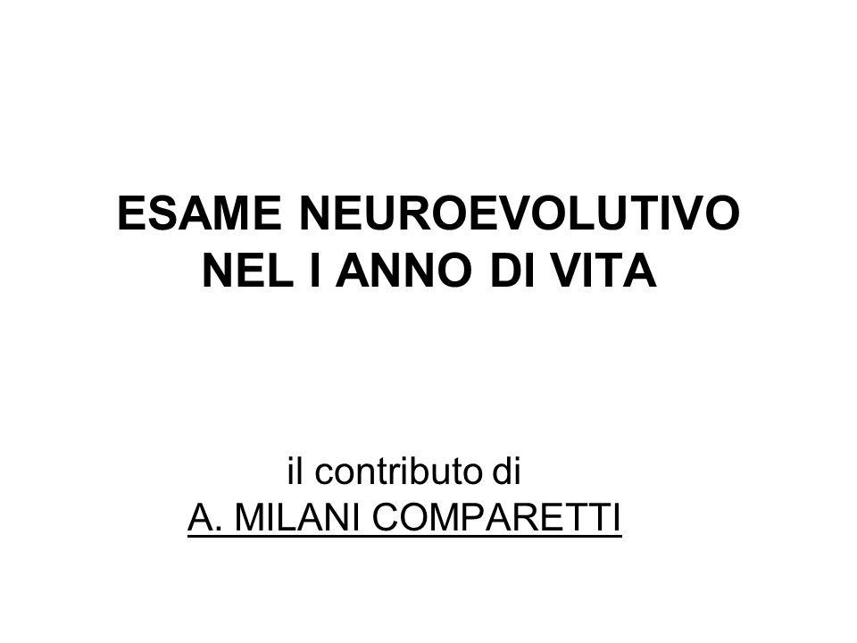 ESAME NEUROEVOLUTIVO NEL I ANNO DI VITA il contributo di A. MILANI COMPARETTI