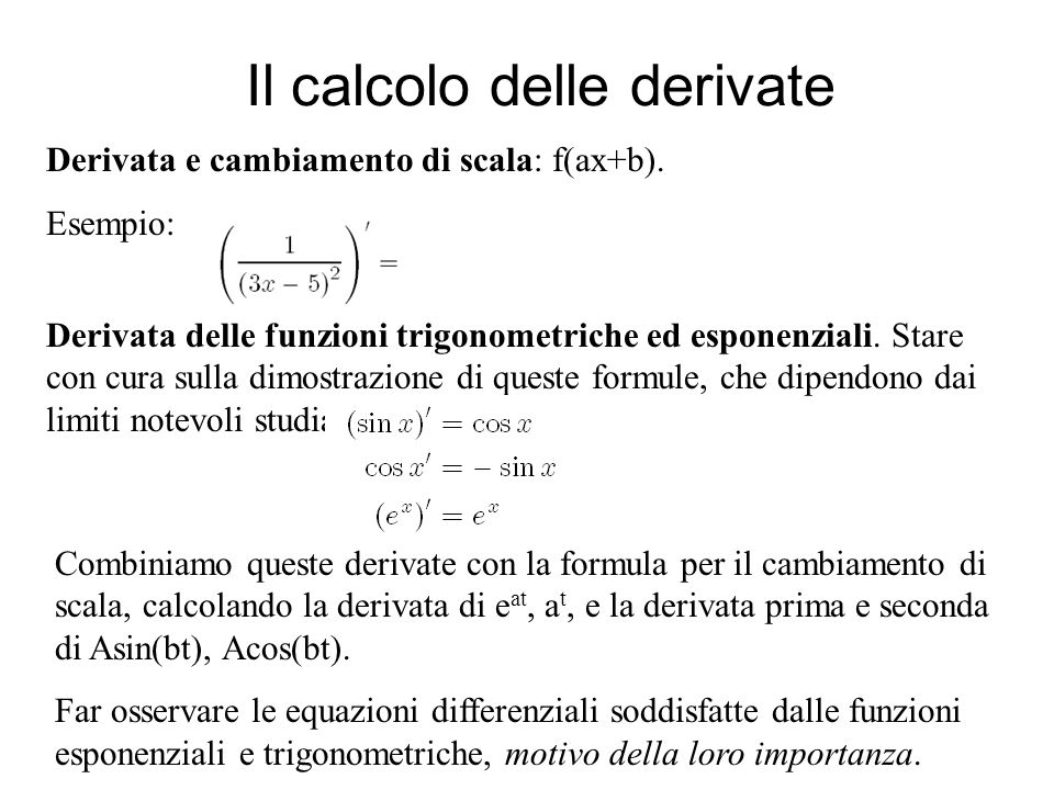 Il calcolo delle derivate Derivata del logaritmo: logx e log|x|.