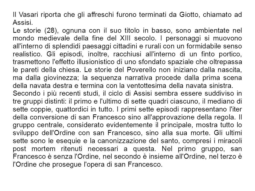 Il Vasari riporta che gli affreschi furono terminati da Giotto, chiamato ad Assisi. Le storie (28), ognuna con il suo titolo in basso, sono ambientate