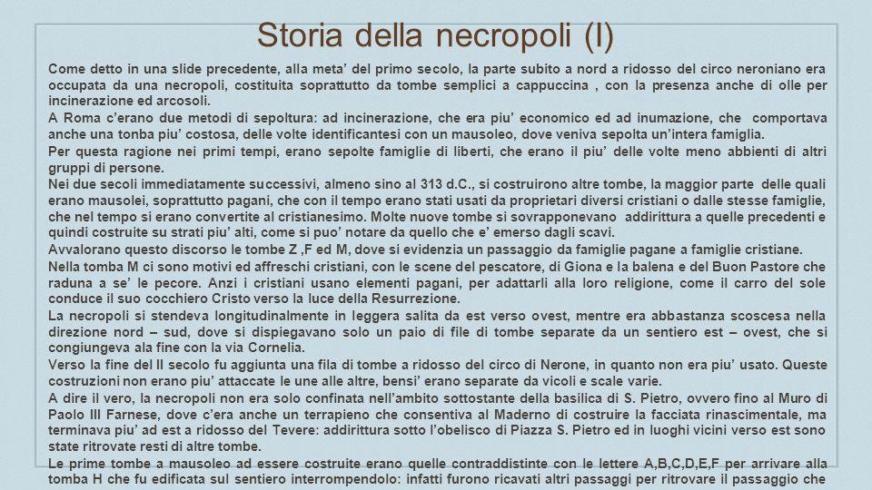 Storia della Necropoli (2) Finché sempre nel II sec.