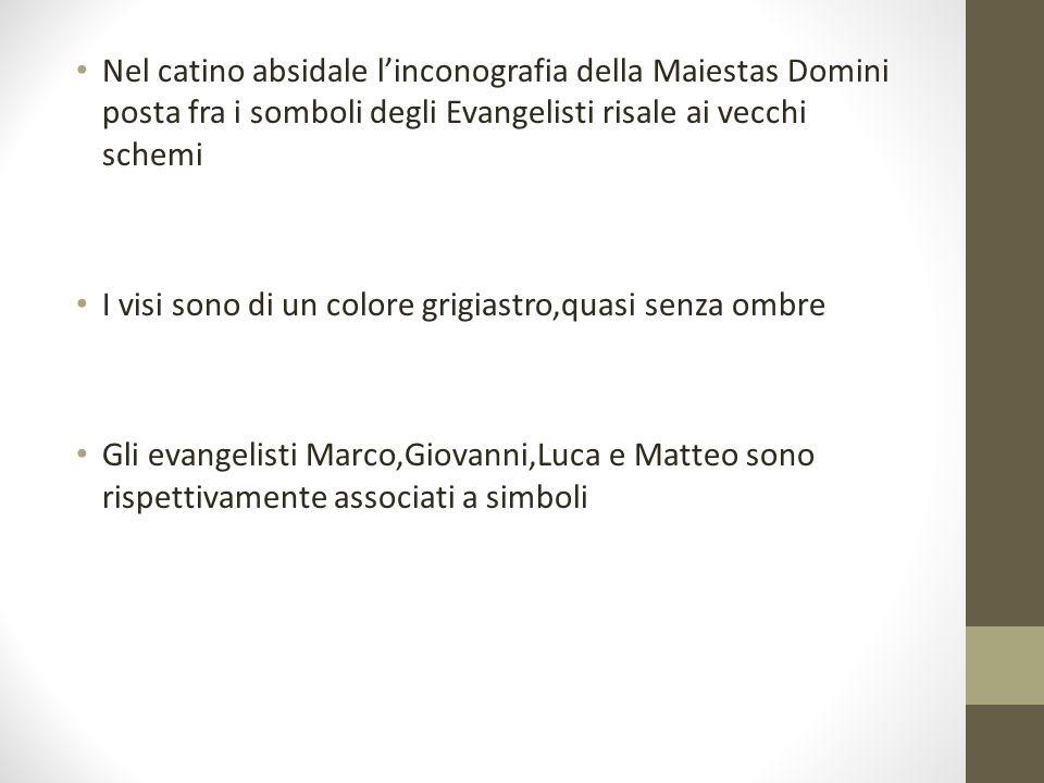 Nel catino absidale linconografia della Maiestas Domini posta fra i somboli degli Evangelisti risale ai vecchi schemi I visi sono di un colore grigias