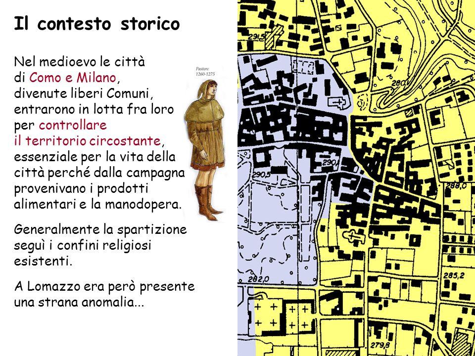 Il contesto storico Nel medioevo le città di Como e Milano, divenute liberi Comuni, entrarono in lotta fra loro per controllare il territorio circosta