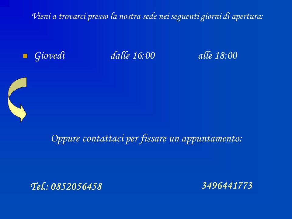 Vieni a trovarci presso la nostra sede nei seguenti giorni di apertura: Giovedì dalle 16:00alle 18:00 Oppure contattaci per fissare un appuntamento: T