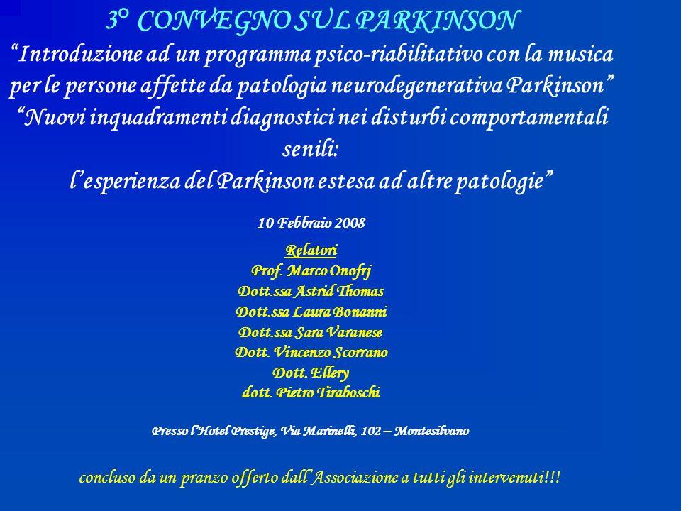 3° CONVEGNO SUL PARKINSON Introduzione ad un programma psico-riabilitativo con la musica per le persone affette da patologia neurodegenerativa Parkins