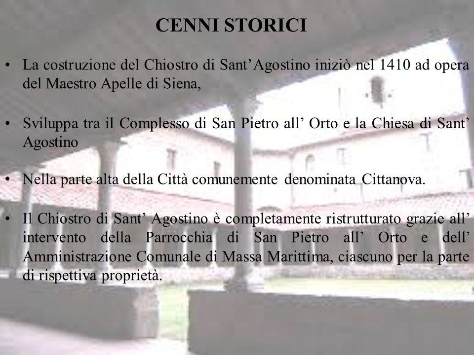 CENNI STORICI La costruzione del Chiostro di SantAgostino iniziò nel 1410 ad opera del Maestro Apelle di Siena, Nella parte alta della Città comunemente denominata Cittanova.