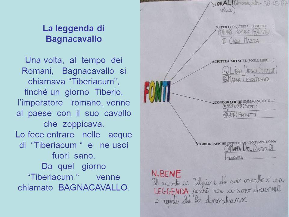 La leggenda di Bagnacavallo Una volta, al tempo dei Romani, Bagnacavallo si chiamava Tiberiacum, finché un giorno Tiberio, limperatore romano, venne a