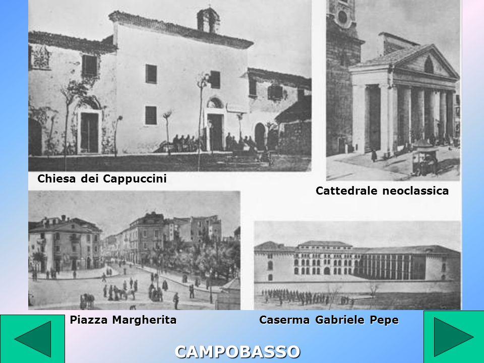 CAMPOBASSO Chiesa dei Cappuccini Cattedrale neoclassica Piazza Margherita Caserma Gabriele Pepe