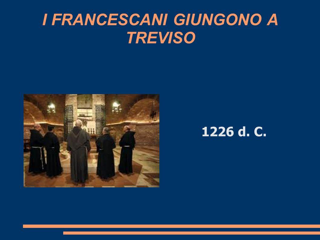 I FRANCESCANI GIUNGONO A TREVISO 1226 d. C.