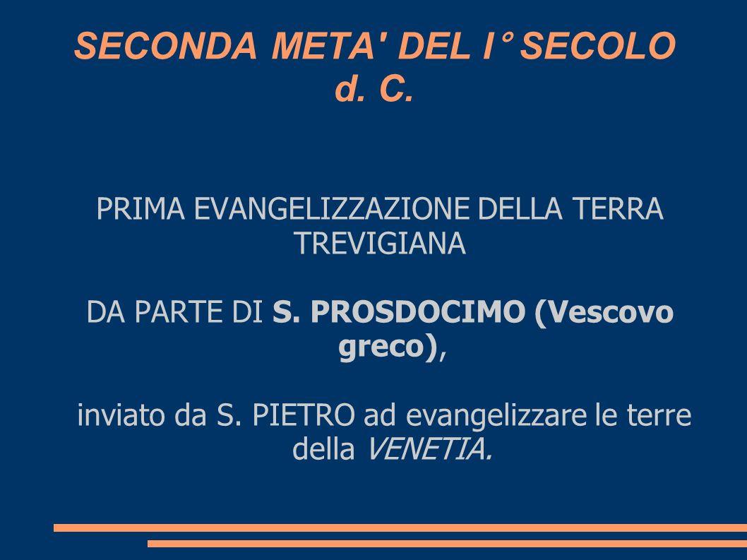 380 d.C. MARTIRIO DI S. TEONISTO (Vescovo) TABRA (diacono) TABRATA (suddiacono) 437 d.